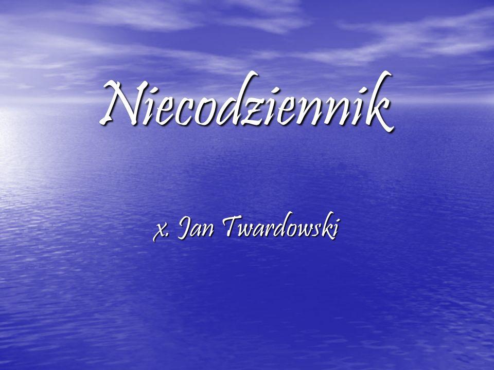 Niecodziennik x. Jan Twardowski