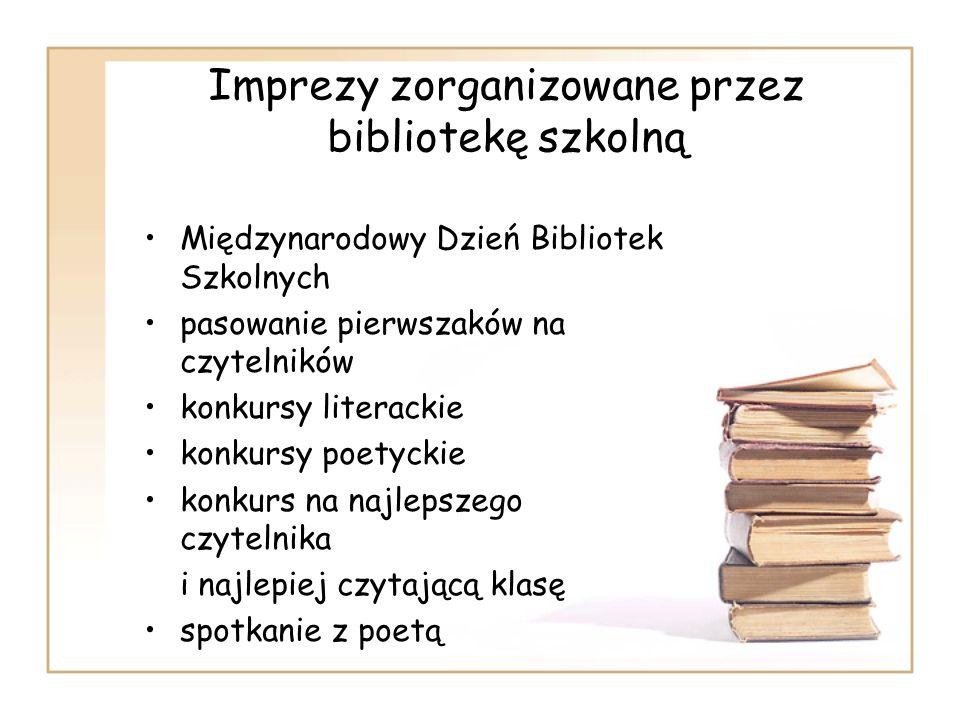 Imprezy zorganizowane przez bibliotekę szkolną Międzynarodowy Dzień Bibliotek Szkolnych pasowanie pierwszaków na czytelników konkursy literackie konku
