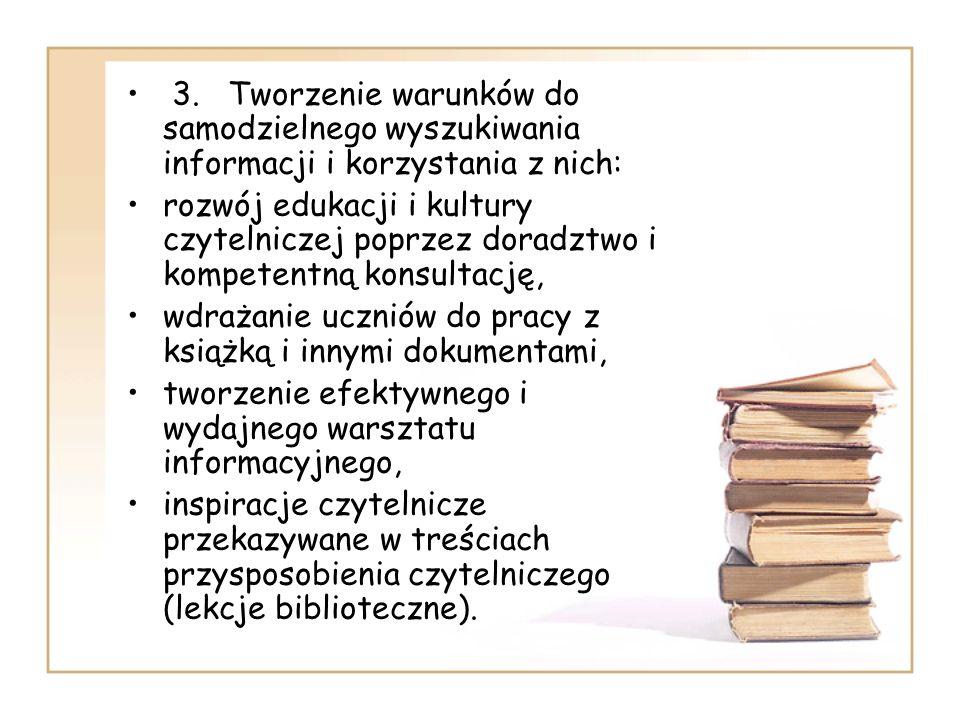 3. Tworzenie warunków do samodzielnego wyszukiwania informacji i korzystania z nich: rozwój edukacji i kultury czytelniczej poprzez doradztwo i kompet