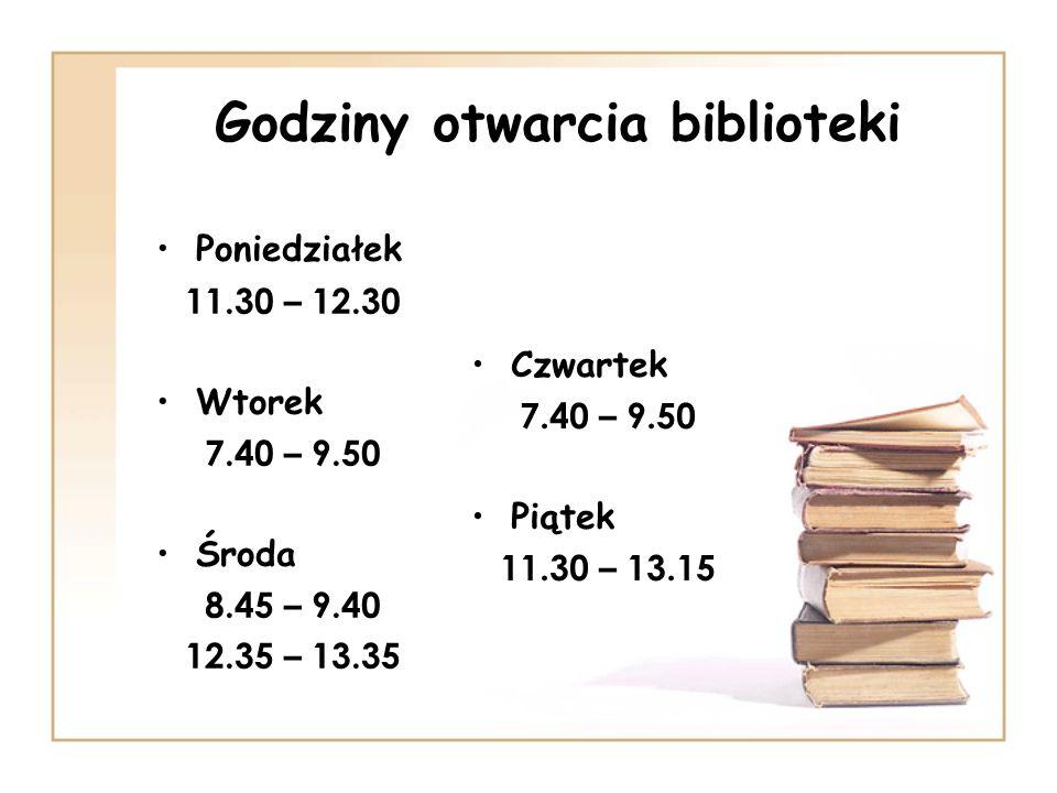 Godziny otwarcia biblioteki Poniedziałek 11.30 – 12.30 Wtorek 7.40 – 9.50 Środa 8.45 – 9.40 12.35 – 13.35 Czwartek 7.40 – 9.50 Piątek 11.30 – 13.15