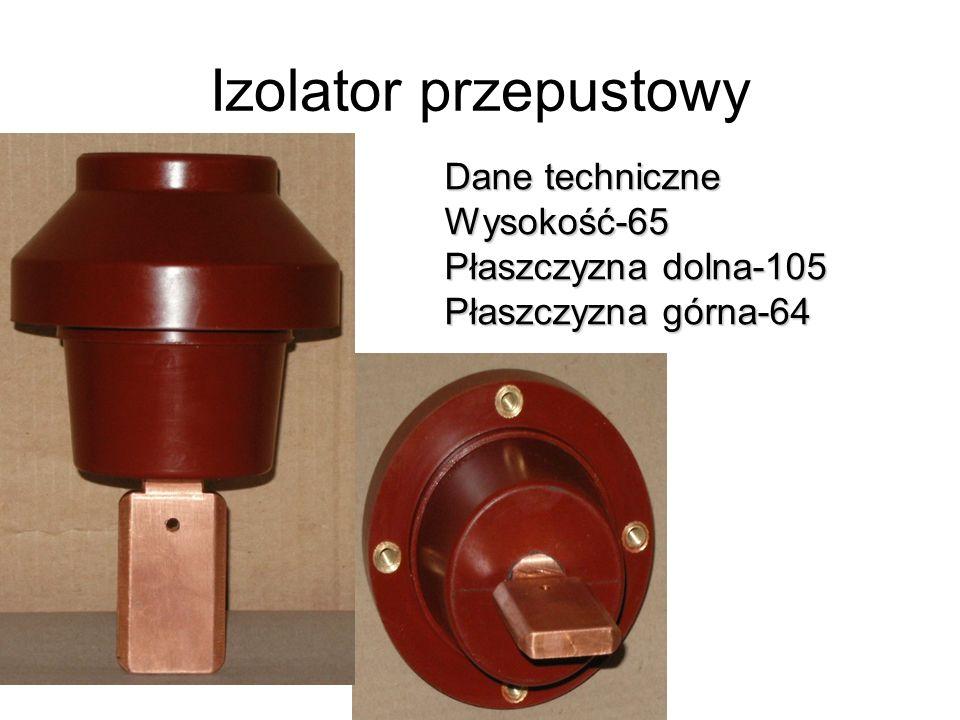 Izolator przepustowy Dane techniczne Wysokość-65 Płaszczyzna dolna-105 Płaszczyzna górna-64