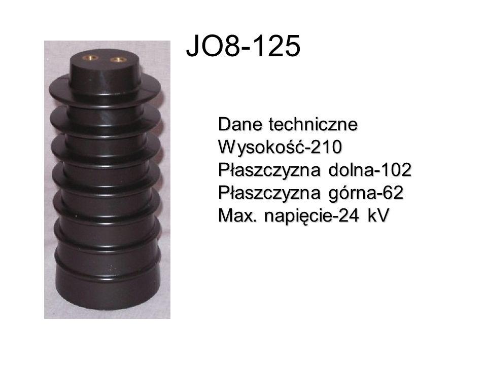 JO8-125 Dane techniczne Wysokość-210 Płaszczyzna dolna-102 Płaszczyzna górna-62 Max. napięcie-24 kV