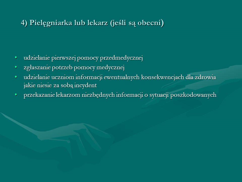 4) Pielęgniarka lub lekarz (jeśli są obecni ) udzielanie pierwszej pomocy przedmedycznejudzielanie pierwszej pomocy przedmedycznej zgłaszanie potrzeb