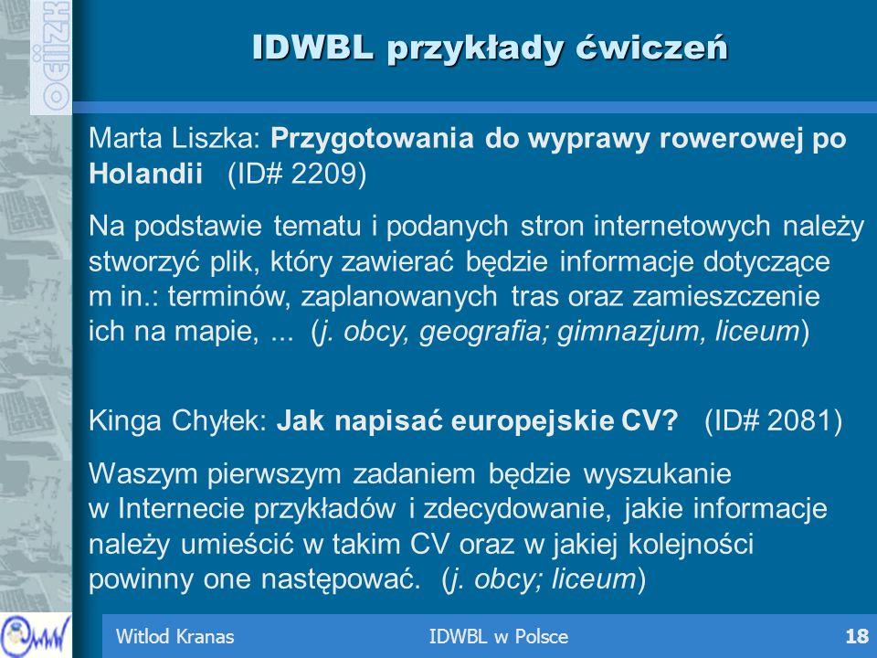 Witlod Kranas IDWBL w Polsce18 IDWBL przykłady ćwiczeń Marta Liszka: Przygotowania do wyprawy rowerowej po Holandii (ID# 2209) Na podstawie tematu i p