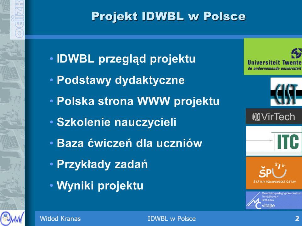 Witlod Kranas IDWBL w Polsce2 Projekt IDWBL w Polsce IDWBL przegląd projektu Podstawy dydaktyczne Polska strona WWW projektu Szkolenie nauczycieli Baz