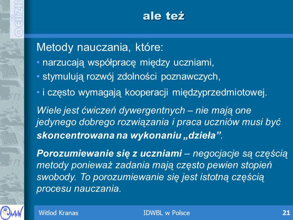 Witlod Kranas IDWBL w Polsce21 ale też Metody nauczania, które: narzucają współpracę między uczniami, stymulują rozwój zdolności poznawczych, i często