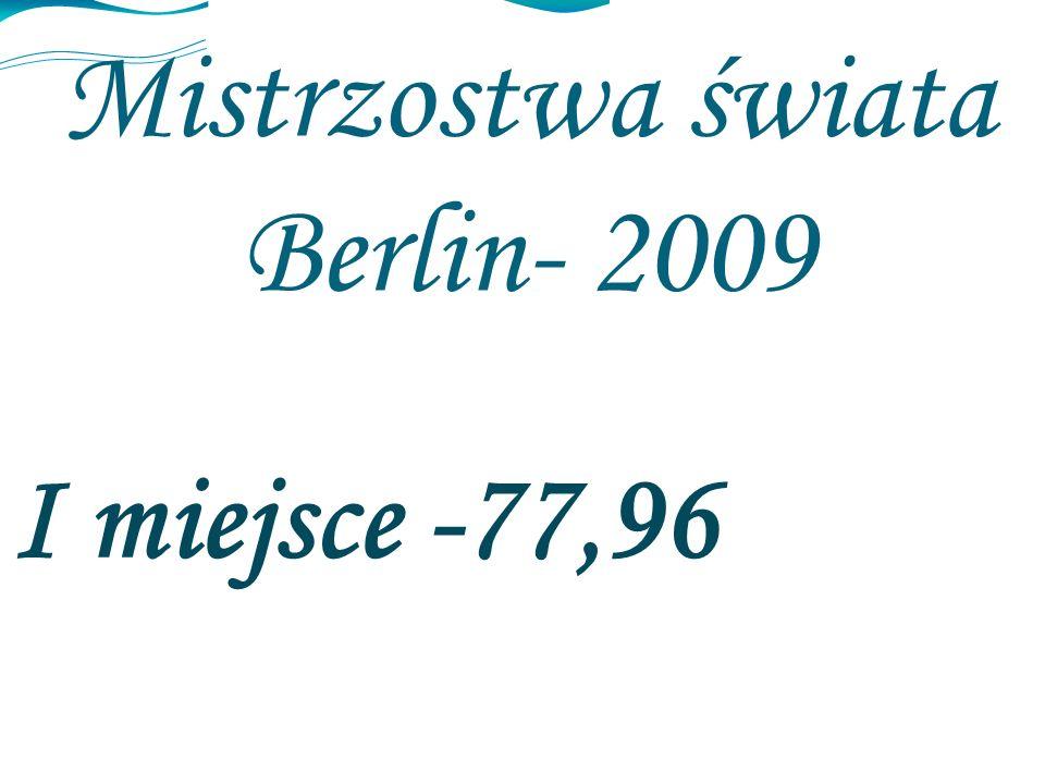 Mistrzostwa świata Berlin- 2009 I miejsce -77,96