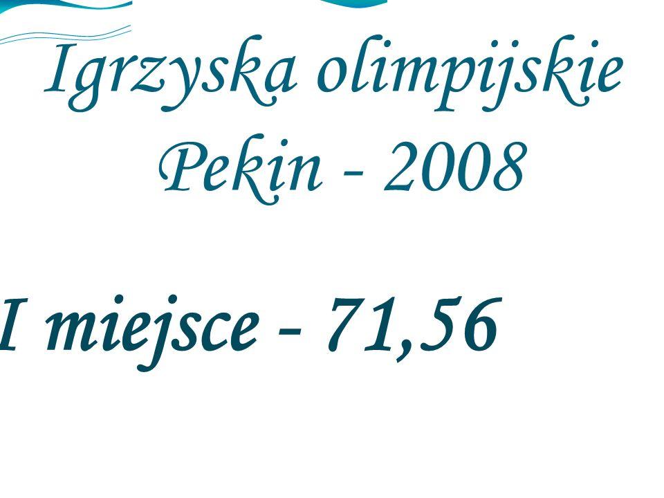 Igrzyska olimpijskie Pekin - 2008 VI miejsce - 71,56