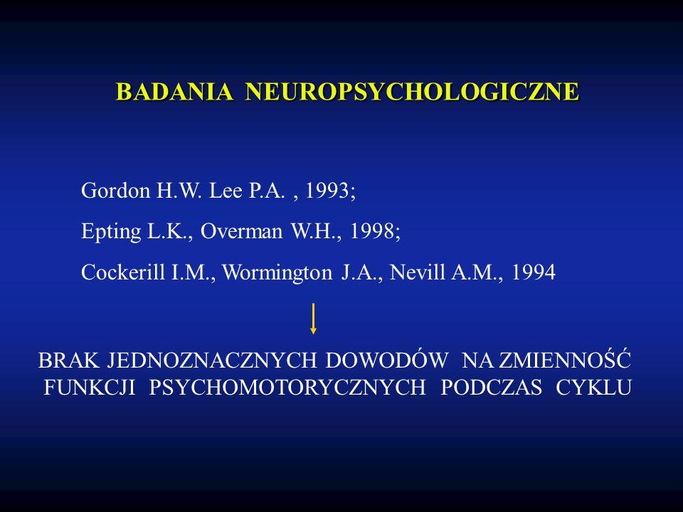 BADANIA NEUROFIZJOLOGICZNE Elkind-Hirsch K.E.i wsp., 1992; Kaneda Y.