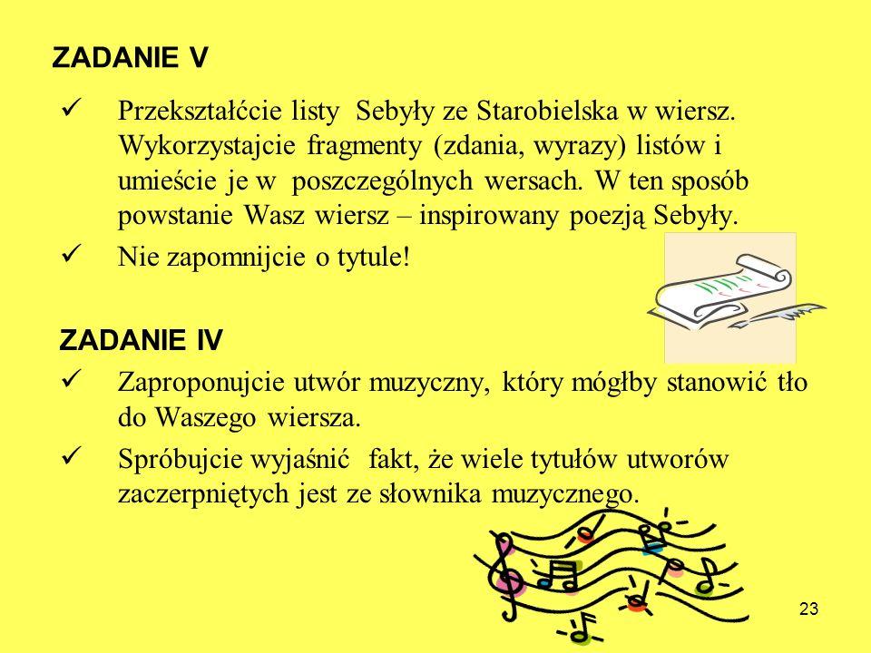 ZADANIE V Przekształćcie listy Sebyły ze Starobielska w wiersz. Wykorzystajcie fragmenty (zdania, wyrazy) listów i umieście je w poszczególnych wersac