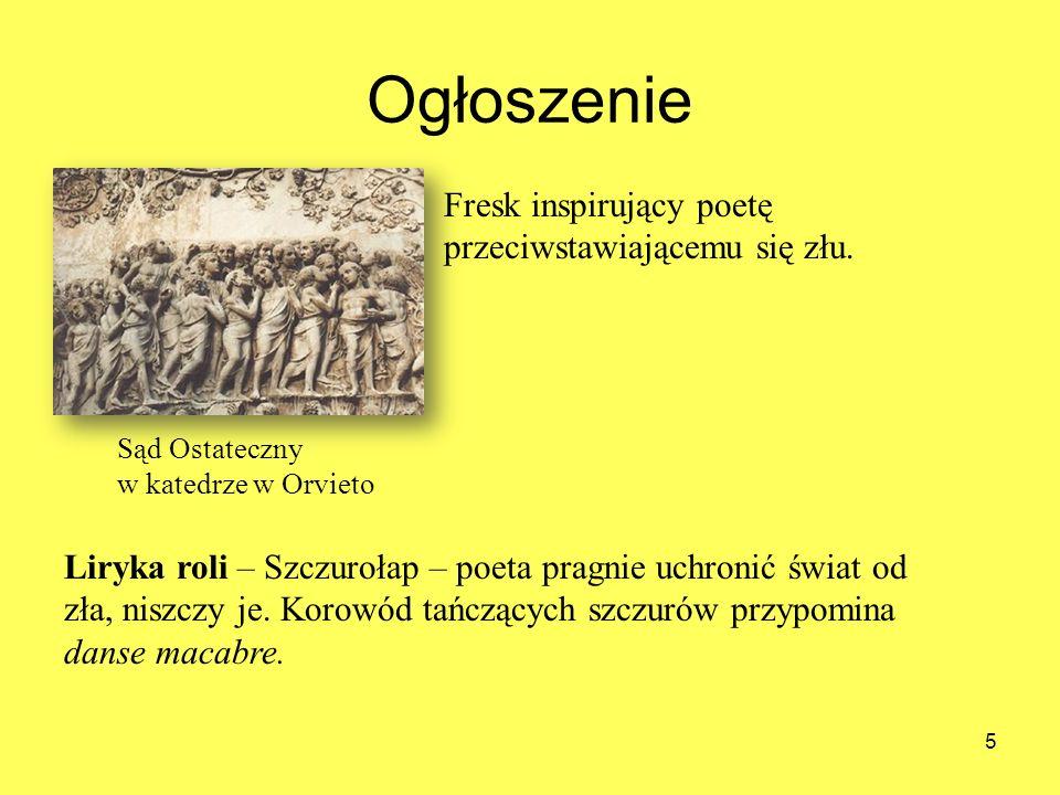Ogłoszenie 5 Sąd Ostateczny w katedrze w Orvieto Fresk inspirujący poetę przeciwstawiającemu się złu. Liryka roli – Szczurołap – poeta pragnie uchroni