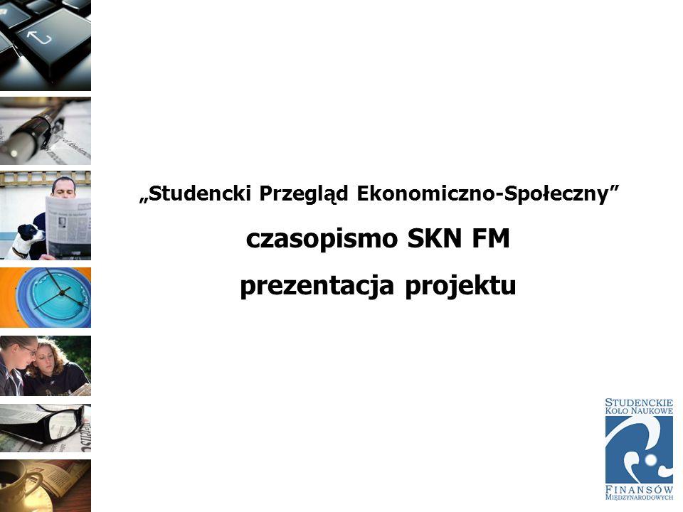 Studencki Przegląd Ekonomiczno-Społeczny czasopismo SKN FM prezentacja projektu