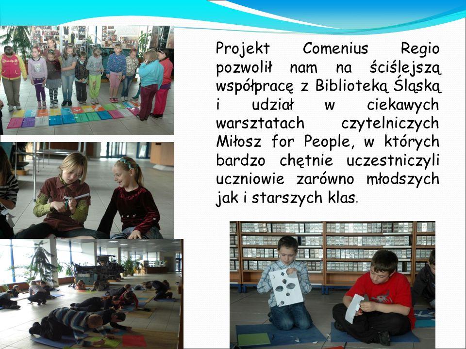 Projekt Comenius Regio pozwolił nam na ściślejszą współpracę z Biblioteką Śląską i udział w ciekawych warsztatach czytelniczych Miłosz for People, w k