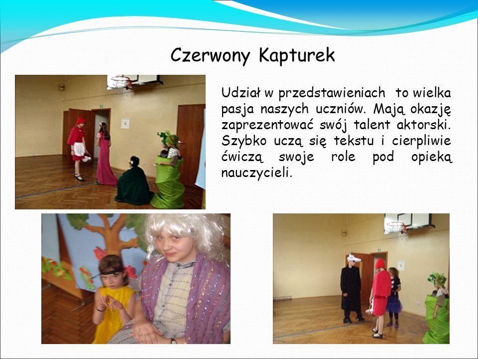 Czerwony Kapturek Udział w przedstawieniach to wielka pasja naszych uczniów. Mają okazję zaprezentować swój talent aktorski. Szybko uczą się tekstu i