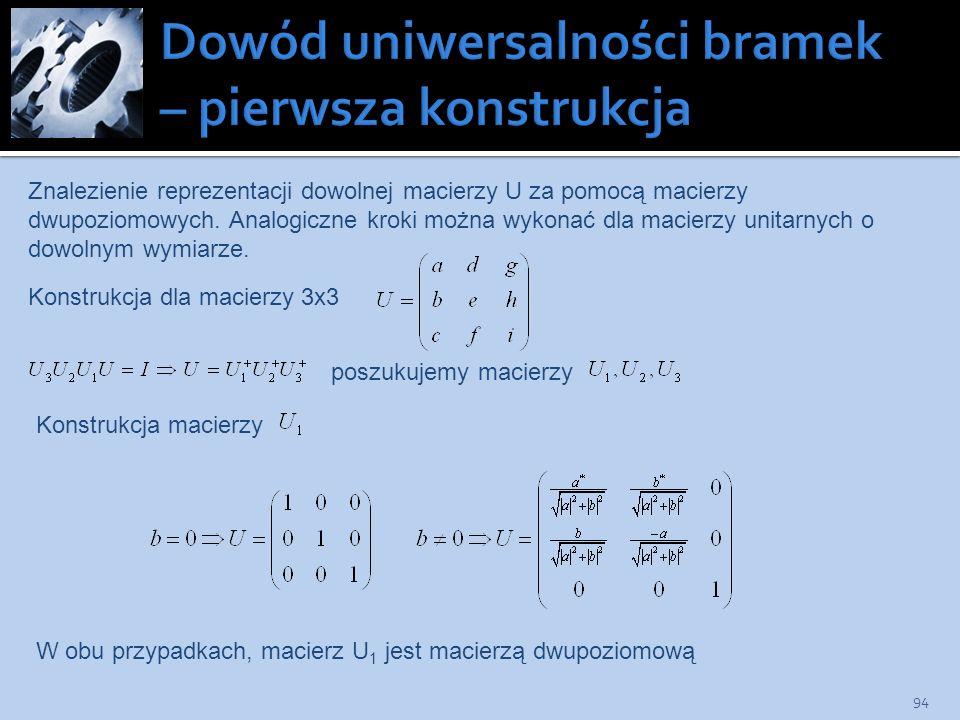 94 Znalezienie reprezentacji dowolnej macierzy U za pomocą macierzy dwupoziomowych. Analogiczne kroki można wykonać dla macierzy unitarnych o dowolnym