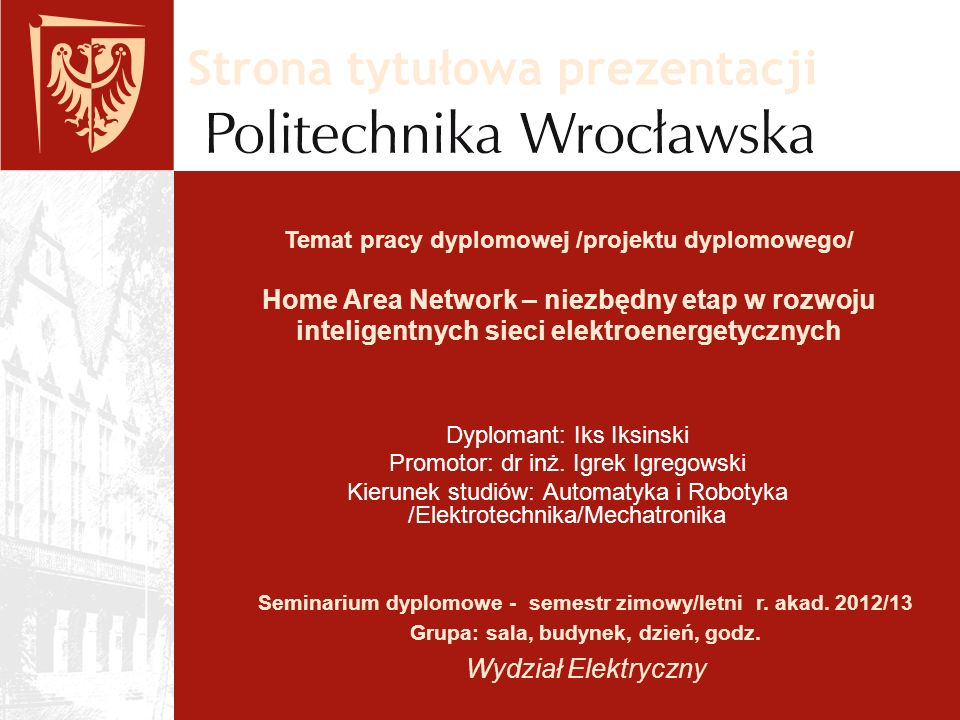 Dyplomant: Iks Iksinski Promotor: dr inż.