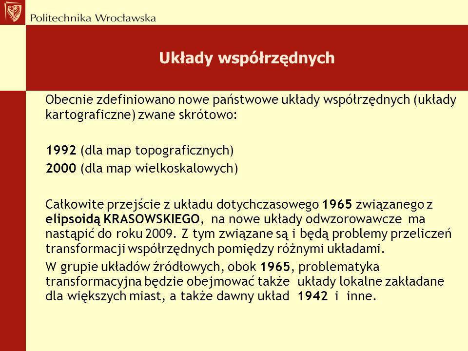 Układy odniesienia W Polsce, już w pierwszej połowie lat 90-tych dokonano rozszerzenia układu ETRF poprzez powiązanie krajowych osnów geodezyjnych z s