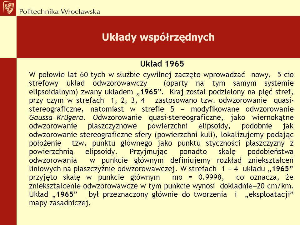 Odwzorowanie w pasach poudnikowych o szerokości 6. W wyniku tego w obszarze Polski powstały dwie strefy odwzorowawcze: z południkami środkowym (osiowy