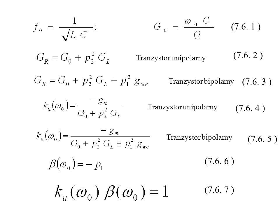 Tranzystor unipolarny Tranzystor bipolarny Tranzystor unipolarny Tranzystor bipolarny (7.6. 1 ) (7.6. 2 ) (7.6. 3 ) (7.6. 4 ) (7.6. 5 ) (7.6. 6 ) (7.6