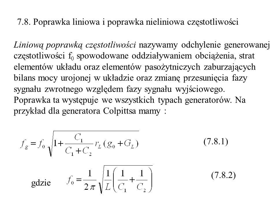 7.8. Poprawka liniowa i poprawka nieliniowa częstotliwości Liniową poprawką częstotliwości nazywamy odchylenie generowanej częstotliwości f 0 spowodow