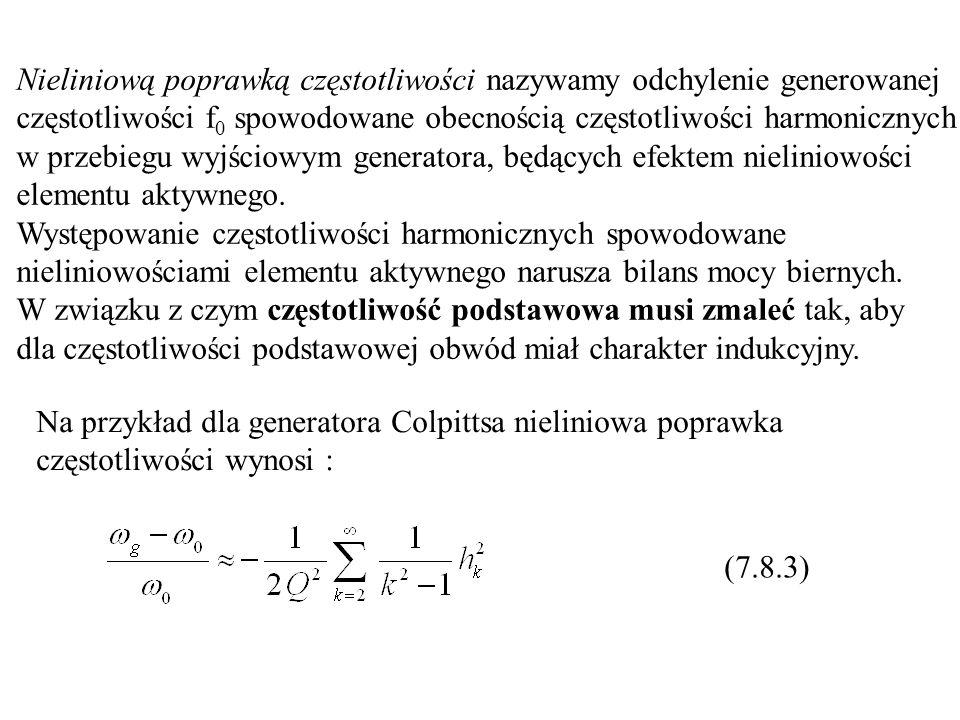 Nieliniową poprawką częstotliwości nazywamy odchylenie generowanej częstotliwości f 0 spowodowane obecnością częstotliwości harmonicznych w przebiegu