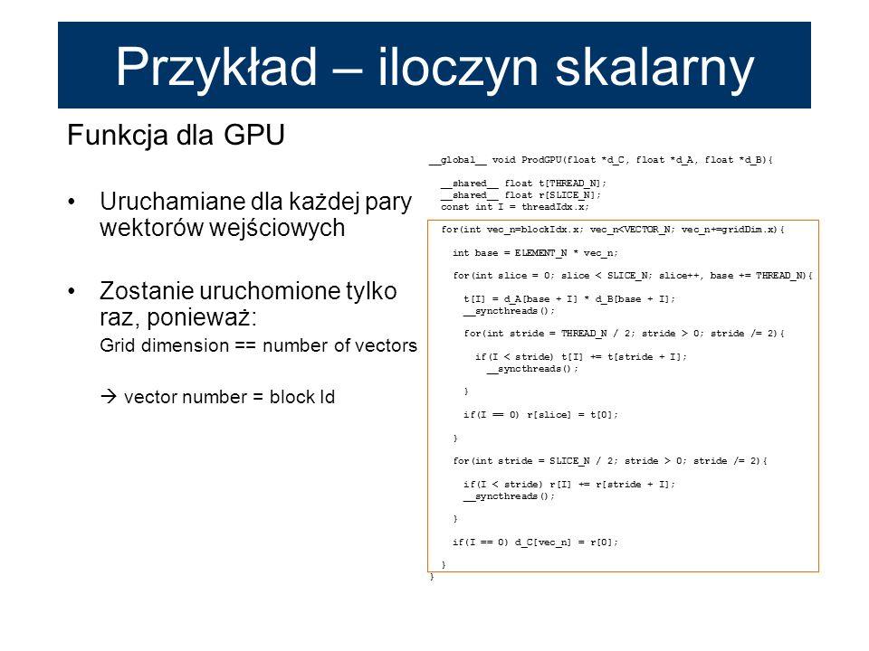 Funkcja dla GPU Uruchamiane dla każdej pary wektorów wejściowych Zostanie uruchomione tylko raz, ponieważ: Grid dimension == number of vectors vector