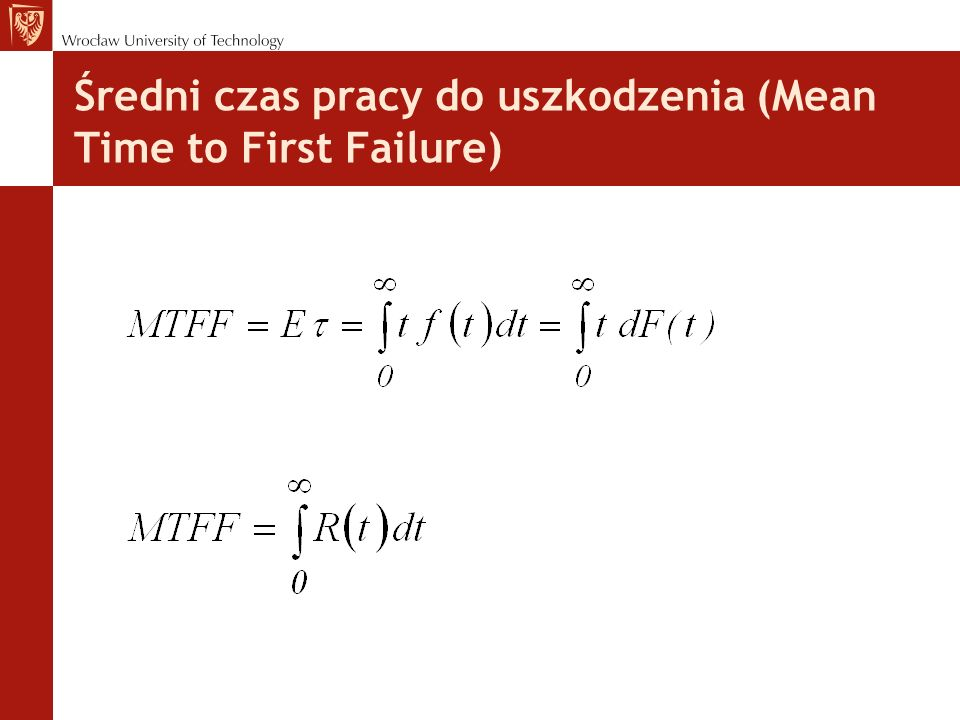 Średni czas pracy do uszkodzenia (Mean Time to First Failure)