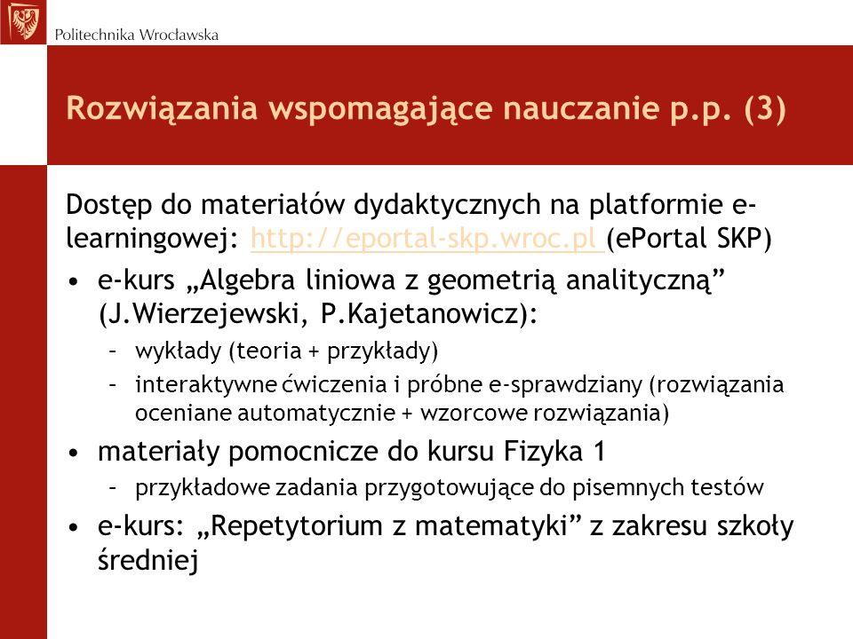 Rozwiązania wspomagające nauczanie p.p. (3) Dostęp do materiałów dydaktycznych na platformie e- learningowej: http://eportal-skp.wroc.pl (ePortal SKP)