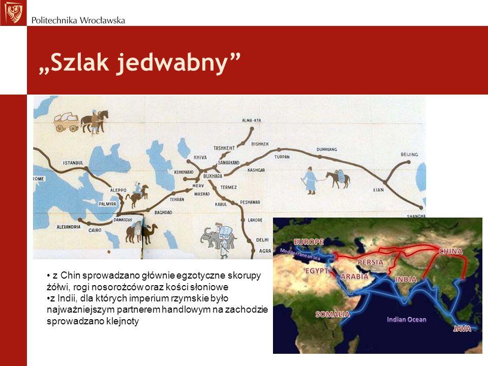 Szlak jedwabny z Chin sprowadzano głównie egzotyczne skorupy żółwi, rogi nosorożców oraz kości słoniowe z Indii, dla których imperium rzymskie było na