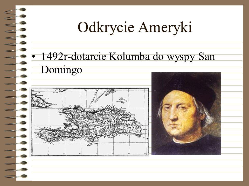 Odkrycie Ameryki 1492r-dotarcie Kolumba do wyspy San Domingo