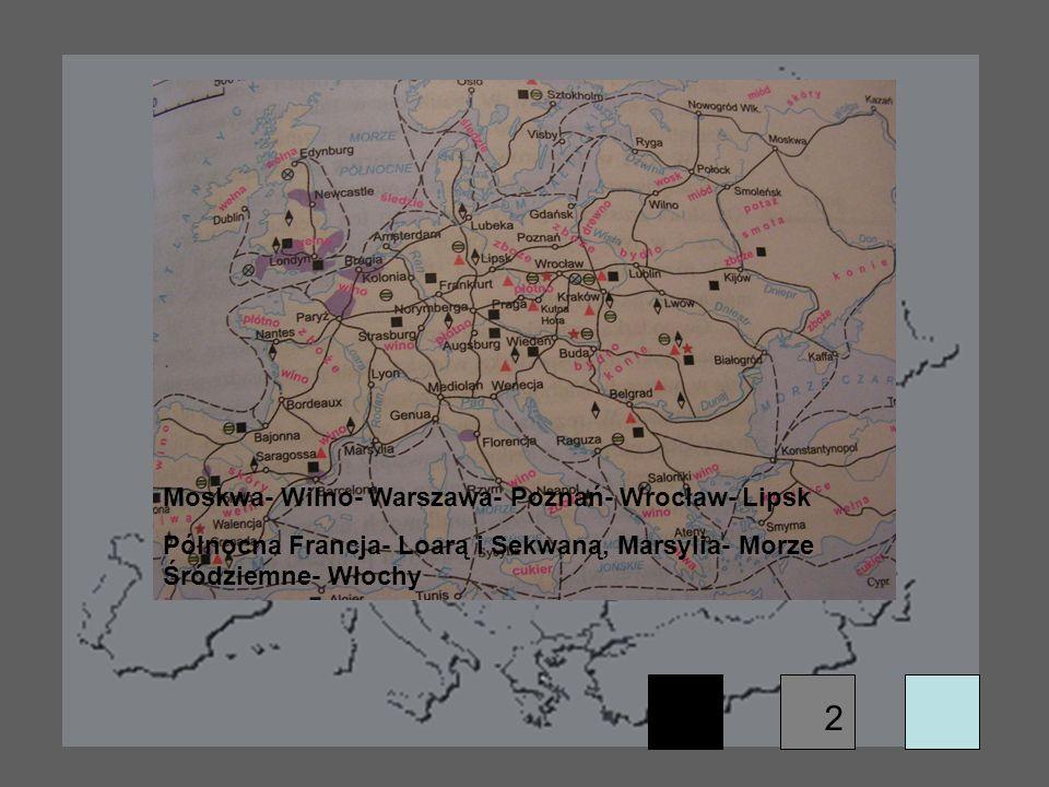 2 Moskwa- Wilno- Warszawa- Poznań- Wrocław- Lipsk Północna Francja- Loarą i Sekwaną, Marsylia- Morze Śródziemne- Włochy