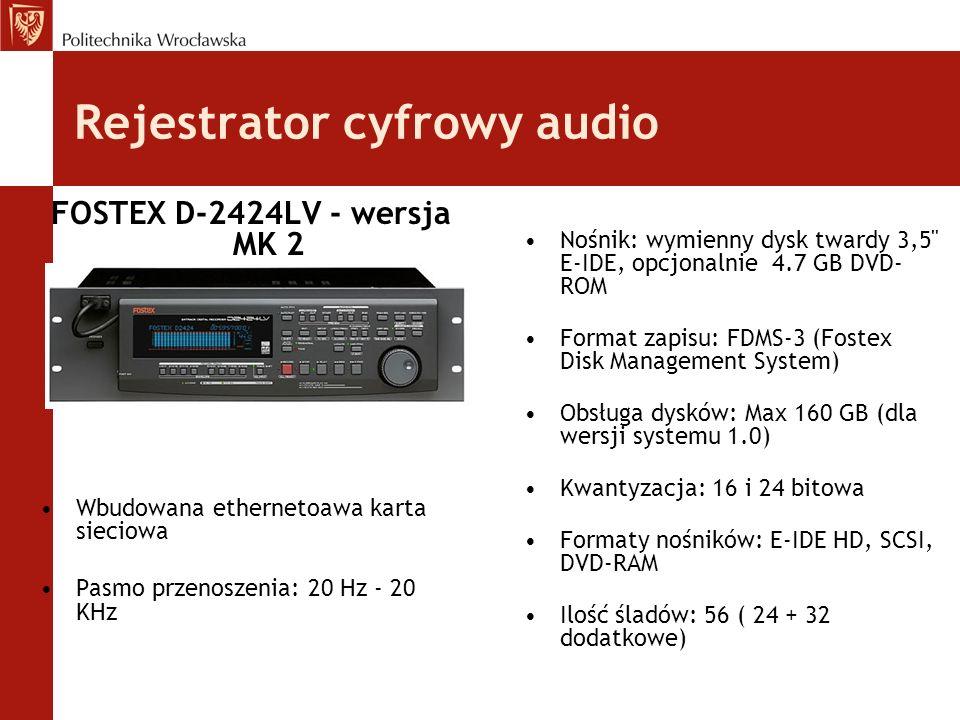 Rejestrator cyfrowy audio Nośnik: wymienny dysk twardy 3,5 E-IDE, opcjonalnie 4.7 GB DVD- ROM Format zapisu: FDMS-3 (Fostex Disk Management System) Obsługa dysków: Max 160 GB (dla wersji systemu 1.0) Kwantyzacja: 16 i 24 bitowa Formaty nośników: E-IDE HD, SCSI, DVD-RAM Ilość śladów: 56 ( 24 + 32 dodatkowe) FOSTEX D-2424LV - wersja MK 2 Wbudowana ethernetoawa karta sieciowa Pasmo przenoszenia: 20 Hz - 20 KHz
