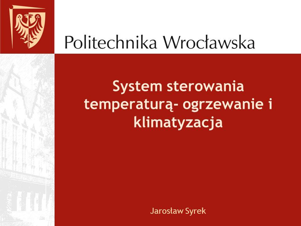 System sterowania temperaturą- ogrzewanie i klimatyzacja Jarosław Syrek