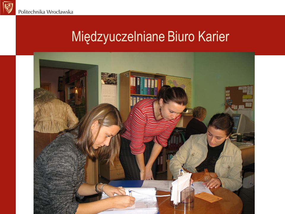 Zadania Biura Karier Poradnictwo kariery - indywidualne - grupowe Pośrednictwo pracy