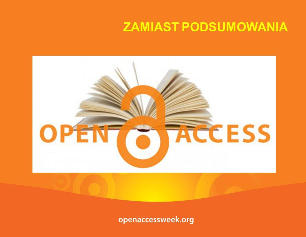 ZAMIAST PODSUMOWANIA www.sherpa.ac.uk/romeo Publikuj w czasopismach komercyjnych, deponuj publikacje w otwartych repozytoriach zgodnie z warunkami wydawców zawartymi w serwisie