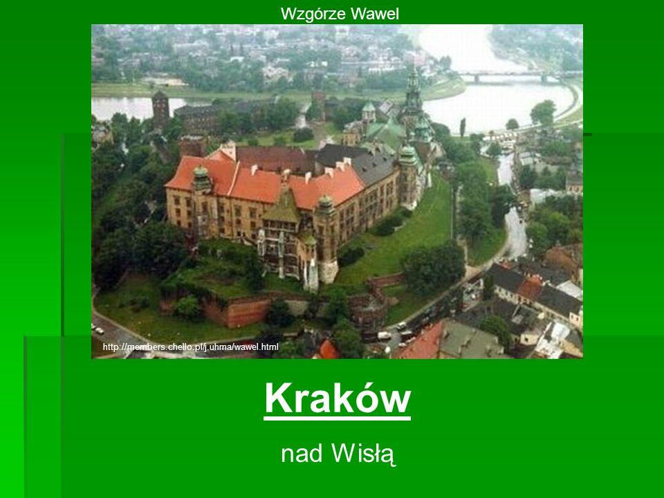 Kraków nad Wisłą Wzgórze Wawel http://members.chello.pl/j.uhma/wawel.html