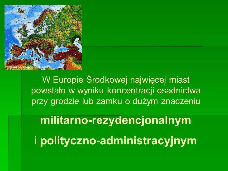 W Europie Środkowej najwięcej miast powstało w wyniku koncentracji osadnictwa przy grodzie lub zamku o dużym znaczeniu militarno-rezydencjonalnym i po