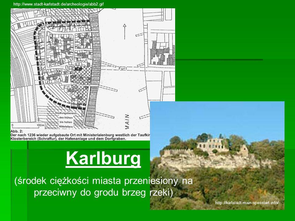 Karlburg (środek ciężkości miasta przeniesiony na przeciwny do grodu brzeg rzeki) http://karlstadt.main-spesstart.info/ http://www.stadt-karlstadt.de/
