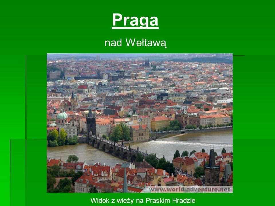 Praga nad Wełtawą Widok z wieży na Praskim Hradzie