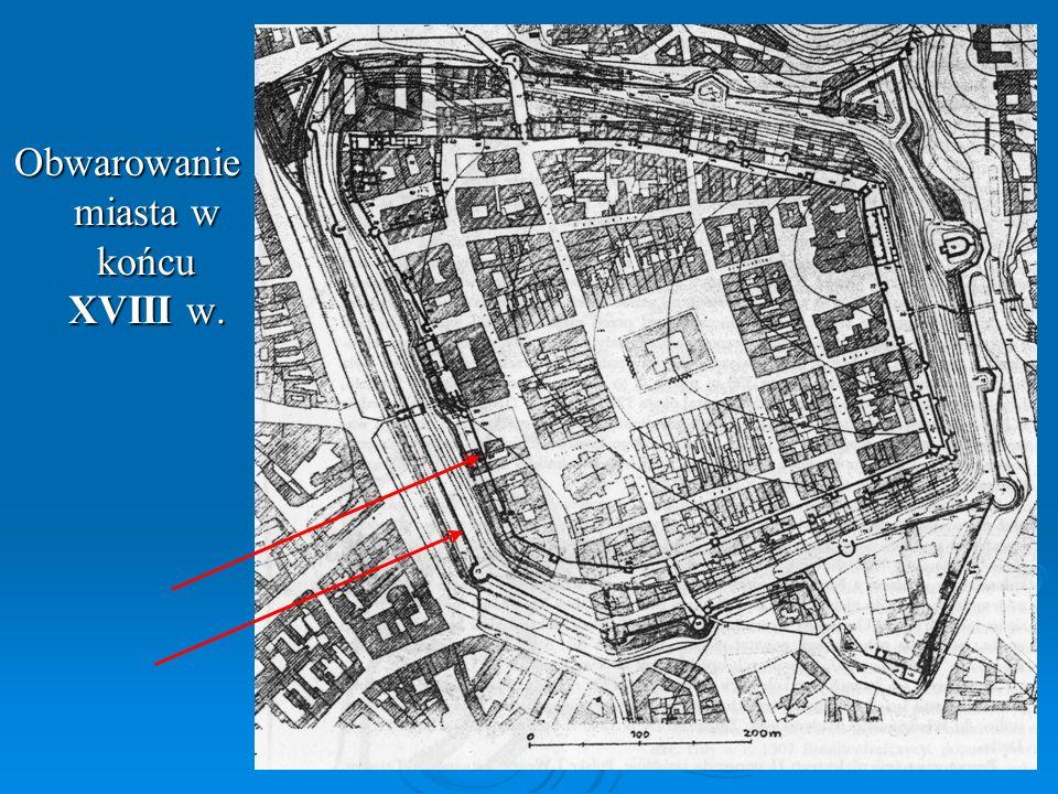 Obwarowanie miasta w końcu XVIII w.