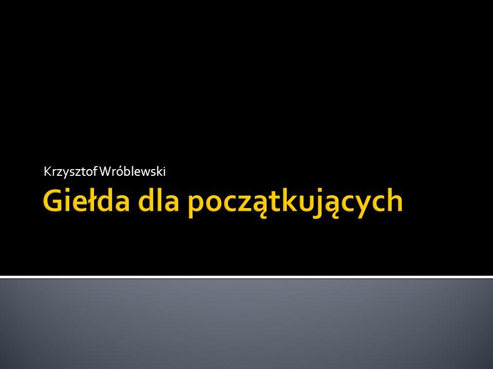 Komisja Nadzoru Finansowego – nadzór na rynkiem finansowym Giełda Papierów Wartościowych w Warszawie S.A.