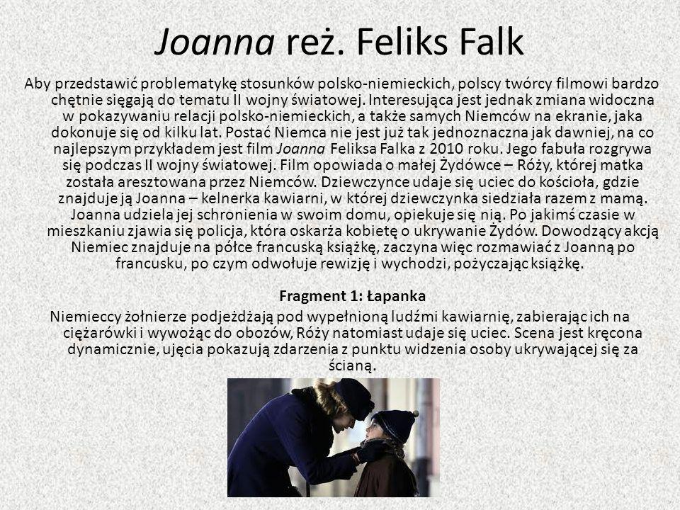 Fragment 2: Dobry Niemiec przychodzi z wizytą Niemiec pojawia się w domu Joanny dzień po rewizji z książką i butelką wina.