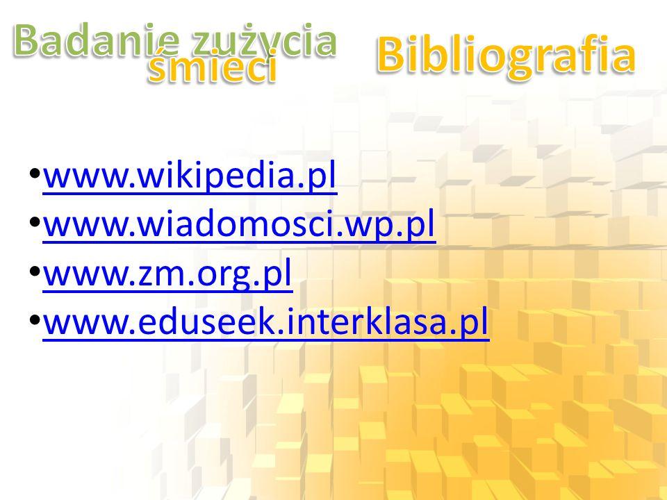 www.wikipedia.pl www.wiadomosci.wp.pl www.zm.org.pl www.eduseek.interklasa.pl