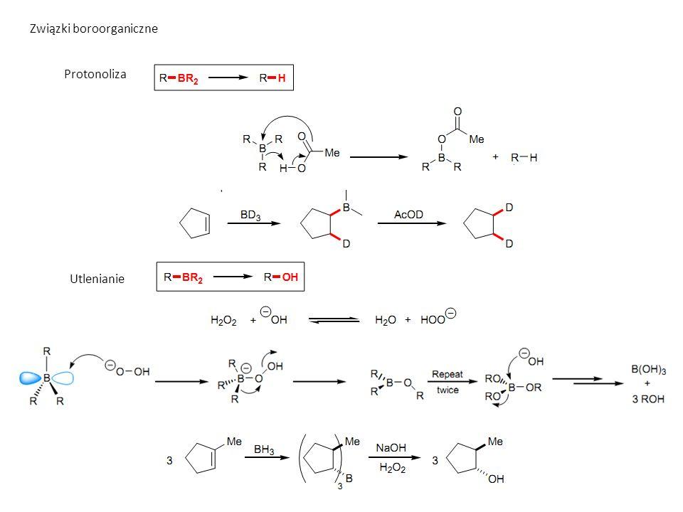 Związki boroorganiczne Protonoliza Utlenianie