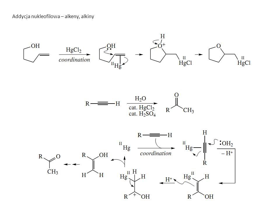 Addycja nukleofilowa – alkeny, alkiny