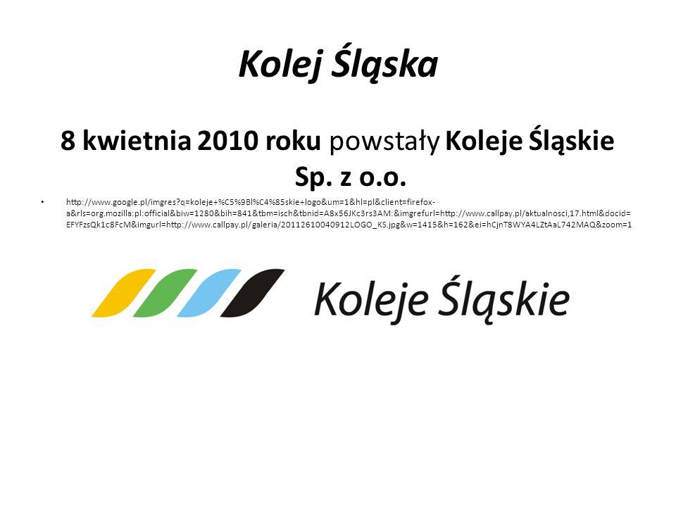 Kolej Śląska 8 kwietnia 2010 roku powstały Koleje Śląskie Sp. z o.o. http://www.google.pl/imgres?q=koleje+%C5%9Bl%C4%85skie+logo&um=1&hl=pl&client=fir