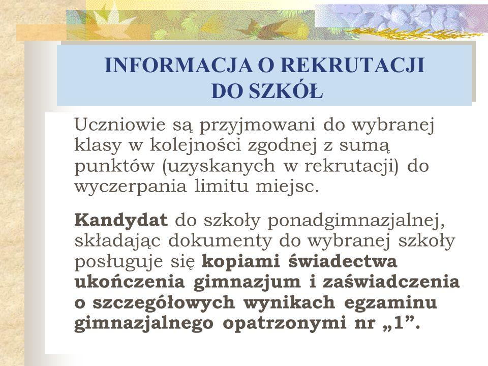 TERMINY Termin ogłoszenia listy kandydatów do szkoły ponadgimnazjalnej z podziałem na klasy : 05 lipca 2013 r.