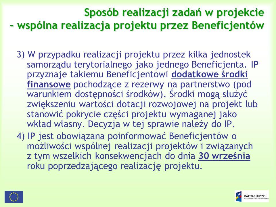 11 Sposób realizacji zadań w projekcie – wspólna realizacja projektu przez Beneficjentów 3) W przypadku realizacji projektu przez kilka jednostek samo