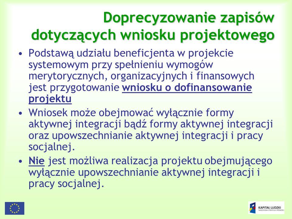 12 Doprecyzowanie zapisów dotyczących wniosku projektowego Podstawą udziału beneficjenta w projekcie systemowym przy spełnieniu wymogów merytorycznych