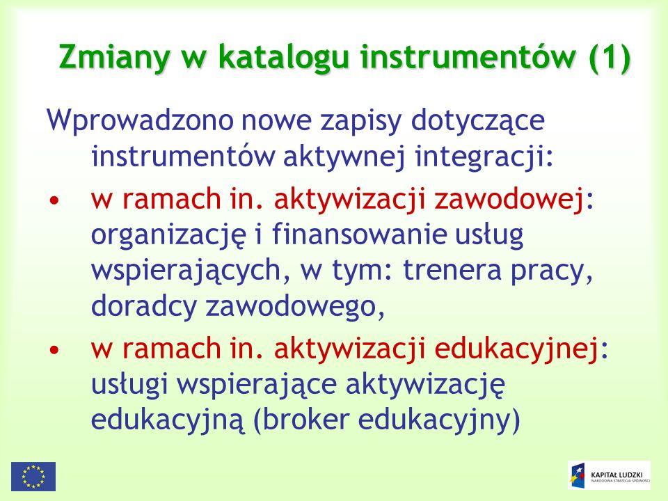 13 Zmiany w katalogu instrumentów (1) Wprowadzono nowe zapisy dotyczące instrumentów aktywnej integracji: w ramach in. aktywizacji zawodowej: organiza